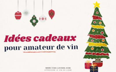 7 idées de cadeaux de Noël pour les amateurs de vin