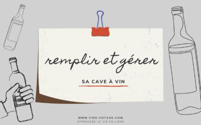 Comment remplir et gérer sa cave à vin ?
