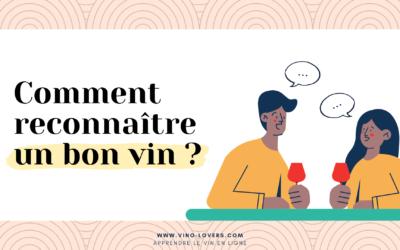 Comment reconnaître un bon vin facilement ?