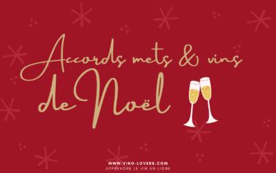 Quels vins et champagnes boire à Noël ? Les accords mets & vins des fêtes