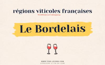 Région viticole française : le vignoble Bordelais